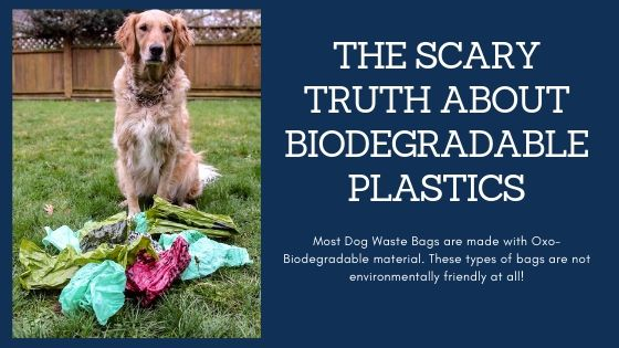 The scary truth about Biodegradable Plastic Poop Bags
